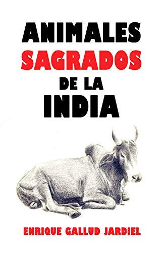 Animales sagrados de la India (La India milenaria nº 8)