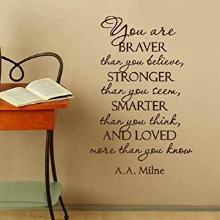 A.A Milne Inspirational Wall Decal You're Braver than you believe ... AND LOVED more than you know Vinyl Lettering(Black,xs)