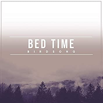 Bed Time Birdsong, Vol. 1