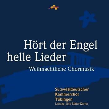 Hört der Engel helle Lieder (Weihnachtliche Chormusik)