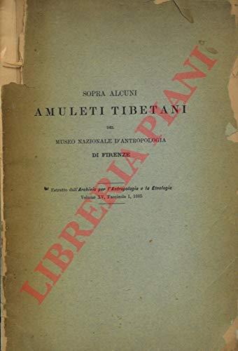 Sopra alcuni amuleti tibetani del Museo Nazionale d'Antropologia di Firenze.