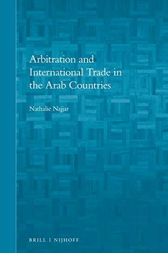 ARBITRATION & INTL TRADE IN TH (Brill's Arab and Islamic Laws, Band 13)