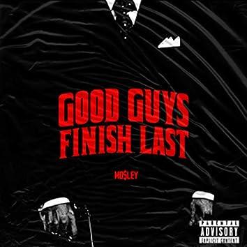 Good Guys Finish Last