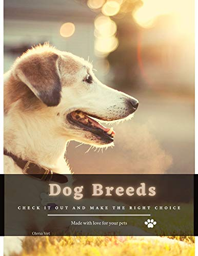 Dog Breeds: Check it out and make the right choice (English Edition)
