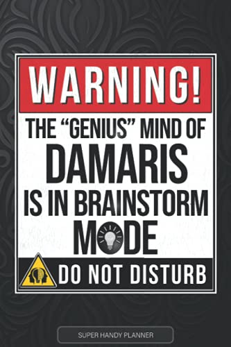 Damaris: Warning The Genius Mind Of Damaris Is In Brainstorm Mode - Damaris Name Custom Gift Planner Calendar Notebook Journal