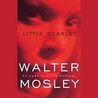 Little Scarlet     An Easy Rawlins Mystery              Autor:                                                                                                                                 Walter Mosley                               Sprecher:                                                                                                                                 Michael Boatman                      Spieldauer: 7 Std. und 18 Min.     4 Bewertungen     Gesamt 4,8