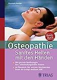 Christoph Newiger: Osteopathie - Sanftes Heilen mit den Händen