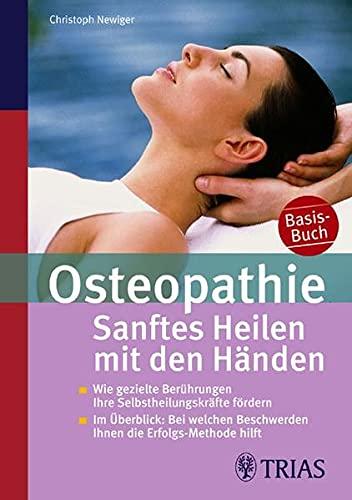 Newiger, Christoph:<br />Osteopathie: Sanftes Heilen mit den Händen