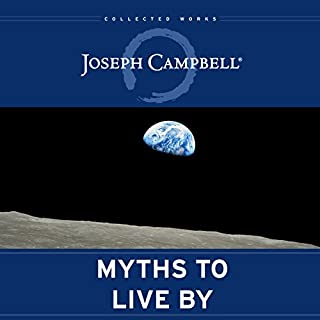 Myths to Live By     (The Collected Works of Joseph Campbell)              Written by:                                                                                                                                 Joseph Campbell,                                                                                        Johnson E. Fairchild - foreword,                                                                                        David Kudler - editor                               Narrated by:                                                                                                                                 Malcolm Hillgartner                      Length: 10 hrs and 45 mins     1 rating     Overall 5.0