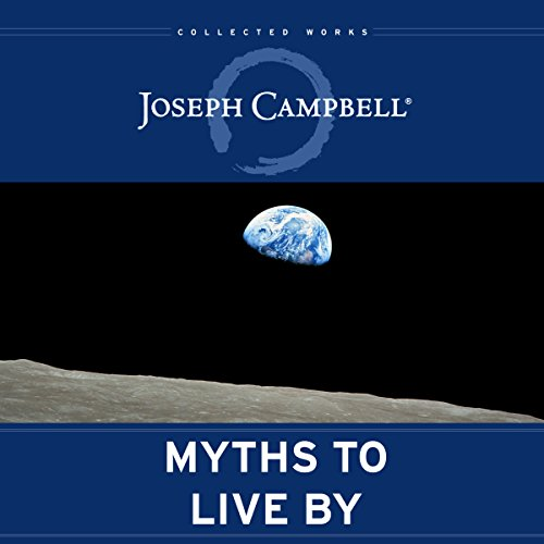 Myths to Live By     (The Collected Works of Joseph Campbell)              Autor:                                                                                                                                 Joseph Campbell,                                                                                        Johnson E. Fairchild - foreword,                                                                                        David Kudler - editor                               Sprecher:                                                                                                                                 Malcolm Hillgartner                      Spieldauer: 10 Std. und 45 Min.     Noch nicht bewertet     Gesamt 0,0