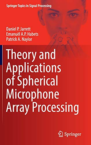 Theory and Applications of Spherical Microphone Array Processing PDF Books