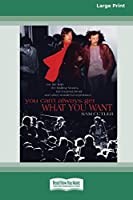You Can't Always Get What You Want: My Life with the Rolling Stones, the Grateful Dead and Other Wonderful Reprobates (16pt Large Print Edition)