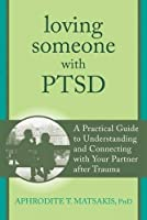 Loving Someone With PTSD: A Practical Guide to Understanding and Connecting With Your Partner After Trauma (New Harbinger Loving Someone)