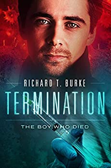 Termination: The Boy Who Died (Decimation Book 2) by [Richard T. Burke]