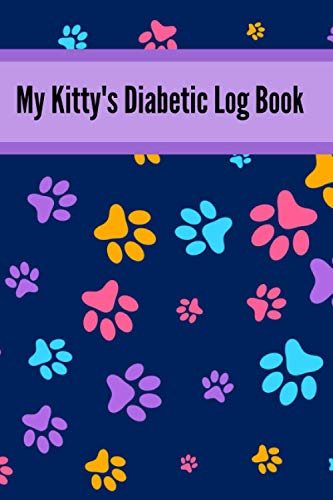 My Kitty's Diabetic Log Book: A Funny Blood Sugar Log Book | Glucose Tracker | Diabetes Journal For Men & Women, Diabetic Food Journal | Blood Glucose ... Diabetic Notebook, Organize Glucose Readings