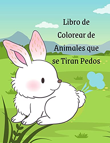 Libro de Colorear de Animales que se Tiran Pedos: Un Divertido Libro de Colorear Para Adultos, Egalo Divertido Para Niños