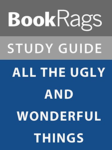 Summary & Study Guide: All the Ugly and Wonderful Things