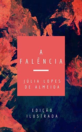A Falência: Edição Ilustrada (Clássicos da Literatura Brasileira Livro 9)