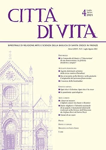 Città Di Vita - A. LXXVI, N. 4, Luglio-Agosto 2021: Bimestrale Di Religione Arte E Scienza Della Basilica Di Santa Croce in Firenze: Vol. 4