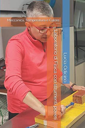 Laboratorio di Fisica con strumenti poveri: Meccanica, Temperatura e Calore