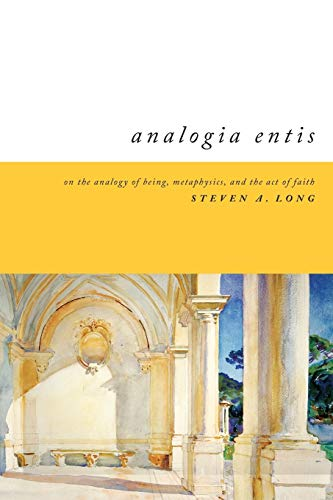 Analogia Entis: On the Analogy of Being, Metaphysics, and the Act of Faith