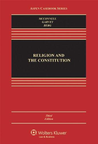 Religion and the Constitution, Third Edition (Aspen Casebook)