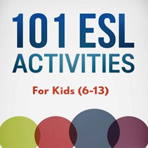 101 ESL Activities: For Kids (6-13) Audiobook By Jackie Bolen, Jennifer Booker Smith cover art
