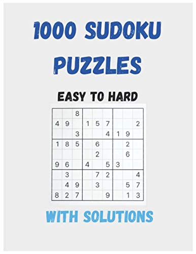 1000 sudoku puzzles easy to hard: Huge Bargain Collection of 1000 Puzzles and Solutions, Easy to hard Level, Tons of Challenge and Fun for your B