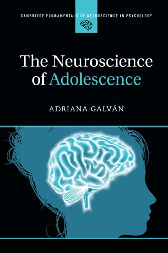 Compare Textbook Prices for The Neuroscience of Adolescence Cambridge Fundamentals of Neuroscience in Psychology 1 Edition ISBN 9781107461857 by Galván, Adriana