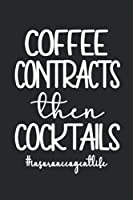 Insurance Agent Lined Notebook: Coffee Contracts Then Cocktails - Funny Insurance Agency Worker Journal 120 Pages for Insurance Broker