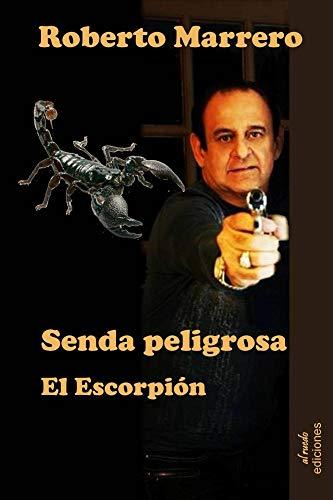 Senda peligrosa: EL ESCORPION (Spanish Edition)