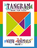 Tangram Book for Kids with Animals Volume 1: 50 Tangrams for Kids Puzzles, Tangram Puzzle for Kids (Tangram Books for Kids)