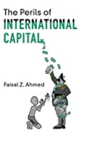 The Perils of International Capital