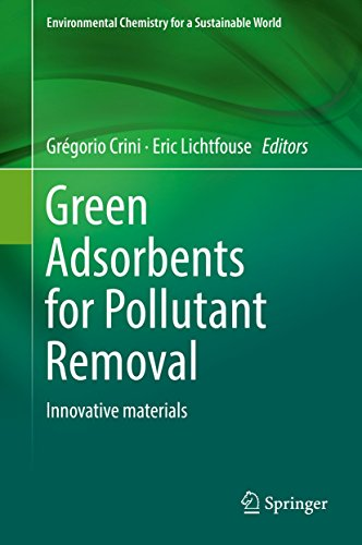 Green Adsorbents for Pollutant Removal: Innovative materials (Environmental Chemistry for a Sustaina