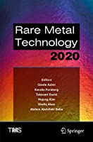 Rare Metal Technology 2020 (The Minerals, Metals & Materials Series)
