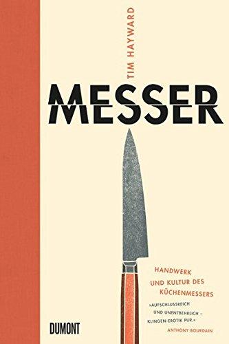 Messer: Handwerk und Kultur des Küchenmessers