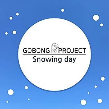 GOBONG Project-Snowing day