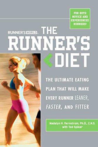 Runner's World The Runner's Diet: The Ultimate Eating Plan That Will Make Every Runner (and Walker) Leaner, Faster, and Fitter
