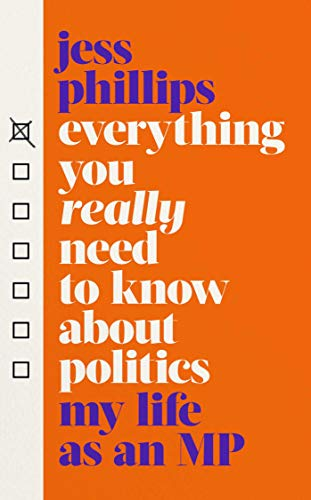 Everything You Really Need to Know About Politics: My Life as an MP (English Edition)