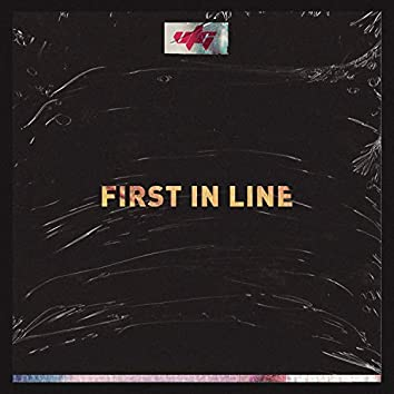 First in Line