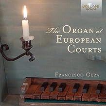 THE ORGAN AT EUROPEAN COURTS: Andrea Gabrieli, Antonio de Cabezón, Girolamo Frescobaldi