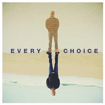 Every Choice