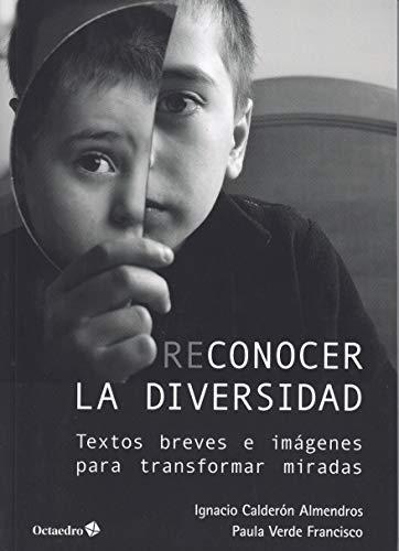 Reconocer la diversidad. Textos breves e imágenes para transformar miradas (Horizontes-Educación)