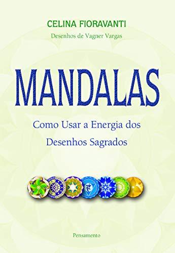 Mandalas: Como Usar a Energia Desenhos Sagrados