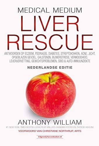 Liver rescue: antwoorden op eczeem, psoriasis, diabetes, streptokokken, acne, jicht, opgeblazen gevoel, galstenen, bijnierstress, vermoeidheid, ... gewichtsproblemen, SIBO & auto-immuunziekte