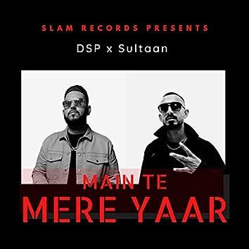 Main Te Mere Yaar (feat. Sultaan)