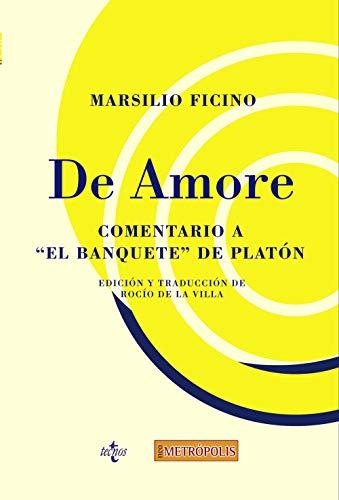 De amore: Comentario a El Banquete de Platón (Filosofía - Neometrópolis)