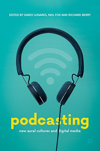 Podcasting: New Aural Cultures and Digital Media (English Edition)