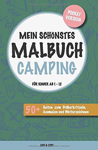 Mein schönstes Malbuch Camping. Für Kinder ab 1-12.: Pocket Version. 50+ Seiten zum Drüberkritzeln, Ausmalen und Weiterzeichnen.