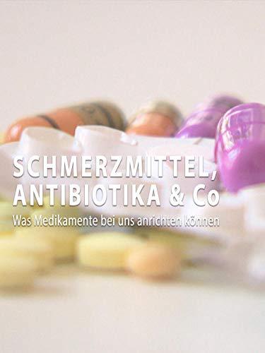 Schmerzmittel, Antibiotika & CO - Was Medikamente bei uns anrichten können!